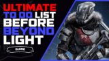 Destiny 2 Ultimate To-Do List Before Beyond Light | New Player Guide
