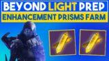 ENHANCEMENT PRISM FARM – BEYOND LIGHT PREP – DESTINY 2 GUIDES