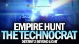 Empire Hunt: The Technocrat Full Completion Gameplay [Destiny 2 Beyond Light]