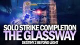 "Solo ""The Glassway"" Strike – New Strike Completion Gameplay [Destiny 2 Beyond Light]"