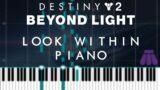 Look Within Piano – Destiny 2 Beyond Light | + Sheet Music | Eramis / Taniks Bossfights