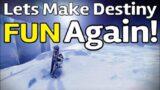 Lets Make Destiny FUN again! | Destiny 2 Beyond Light