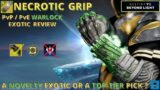NECROTIC GRIP [Destiny 2 Beyond Light]  PvP/ PvE Review.  Top-Tier or Not So Much?