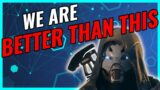 We Are Better Than This as a Community | Destiny 2 | Beyond Light
