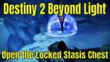 Destiny 2 Beyond Light #20 – Open the Locked Stasis Chest