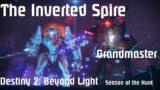 Grandmaster The Inverted Spire Destiny 2 Beyond Light, Season of the Hunt.