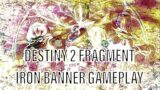IRON BANNER GAMEPLAY ON FRAGMENT… AGAIN | Destiny 2 Beyond Light Iron Banner Gameplay