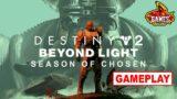 Live Destiny 2 Beyond Light – Season of Chosen