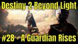 Destiny 2 Beyond Light #28 – A Guardian Rises