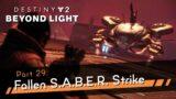 Destiny 2: Beyond Light [4K60 HDR] Part 29 – Fallen S.A.B.E.R. Strike – Season of the Chosen