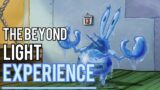The Beyond Light Experience