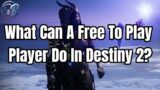 What Can A Free To Play Player Do In Destiny 2? (Beyond Light)