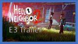 Hello Neighbor 2 – E3 Trailer