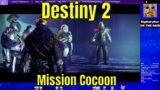 Destiny 2 Beyond Light #108 – Mission Cocoon